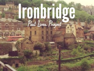 Ironbridge Past Lives Project