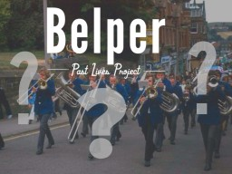 Belper Past Lives Project